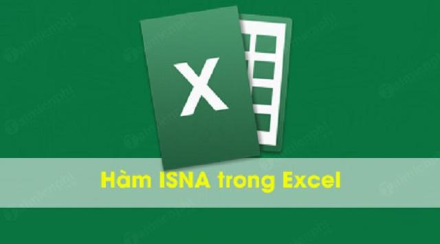 Cách đơn giản nhất để thay thế lỗi bằng hàm ISNA trong EXCEL