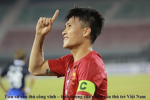 Tiểu sử cầu thủ công vinh – biểu tượng của nhiều cầu thủ trẻ Việt Nam
