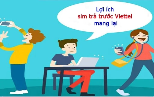 Sim Viettel trả trước được nhiều người sử dụng và yêu thích